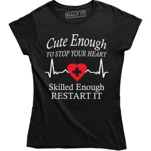 Cute Enough To Stop Your Heart Skilled T-shirt Tee